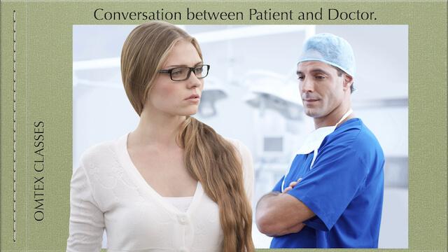 Conversation between Patient and Doctor.