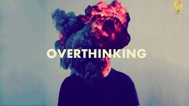 9 طرق للتخلص من التفكير الزائد Overthinking