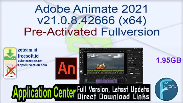 Adobe Animate 2021 v21.0.8.42666 (x64) Pre-Activated Fullversion