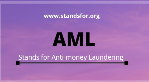 AML-AML Stands for Anti-money Laundering