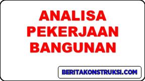 UPDATE !!! Download Analisa Harga Satuan Pekerjaan (AHSP) SNI 2020 Format Excel