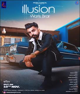 Illusion By Waris Brar New Punjabi High Quality 329kbps Song Lyrics Free Read   DjPunjabNew.CoM