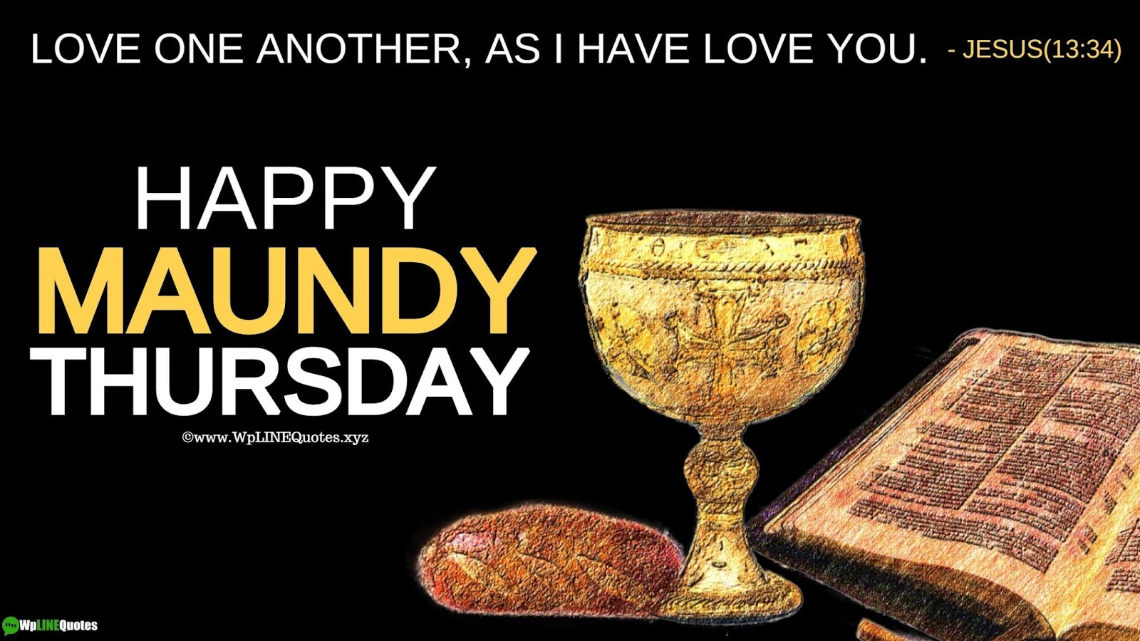 Maundy Thursday Quotes, Wishes, Meaning, History, Message, Poem, Facts, Images, Wallpaper