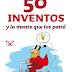 50 inventos y la mente que los parió / PDF