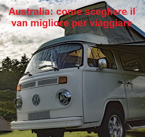 Australia: come scegliere il van migliore per viaggiare