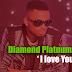Diamond Platinumz | I Love You | Listen/Download