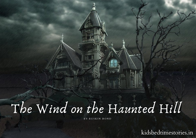 The Wind on Haunted Hill - A Great Bedtime Story for Children by Ruskin Bond| Kidsbedtimestories