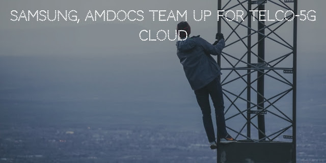 Samsung, Amdocs team up for telco-5G cloud