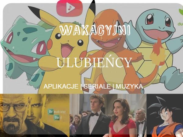 108. Wakacyjni ulubieńcy - aplikacje, muzyka, filmy.