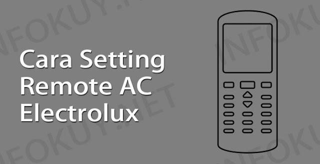cara setting remote ac electrolux