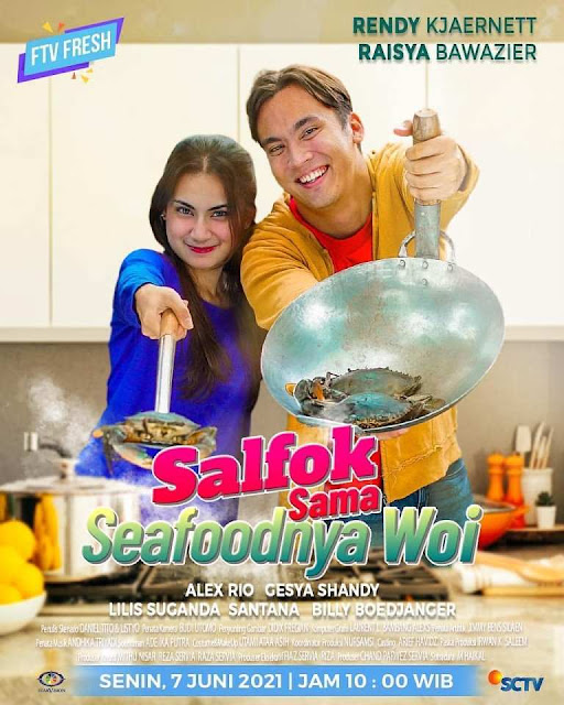 Daftar Nama Pemain FTV Salfok Sama Seafoodnya Woi SCTV 2021 Lengkap