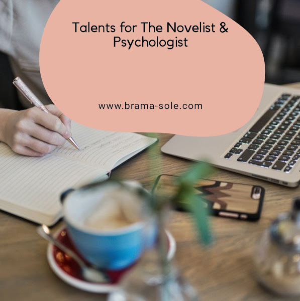 Talents for The Novelist & Psychologist