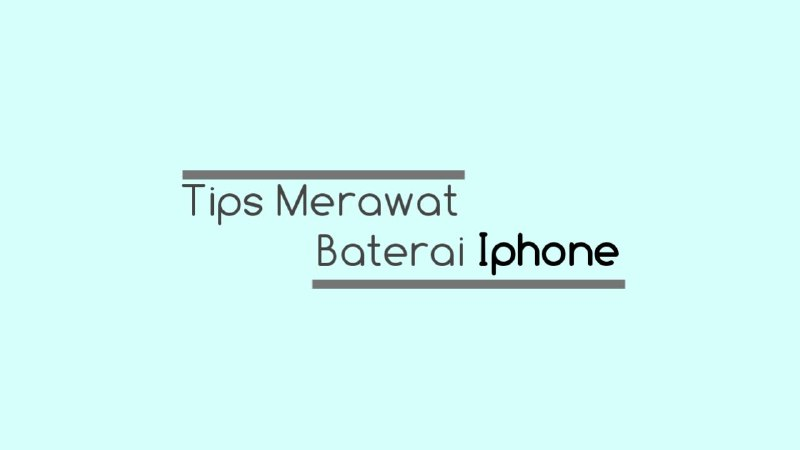5 Tips Jitu Merawat Baterai iPhone