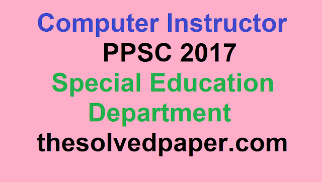 PPSC Past Papers 2019, School Education Past Papers