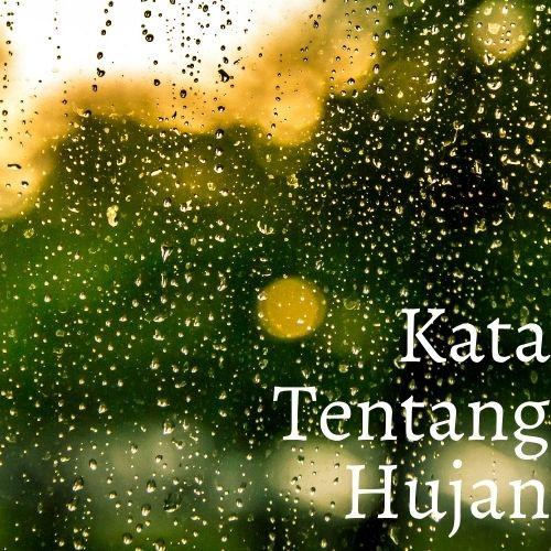Kata Kata Tentang Hujan