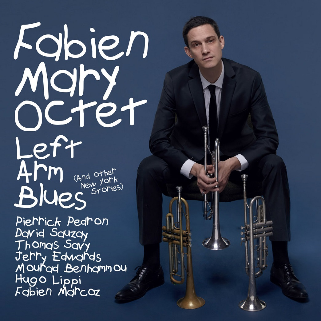 Republic of Jazz: Fabien Mary - Left Arm Blues (and Other NYC ...