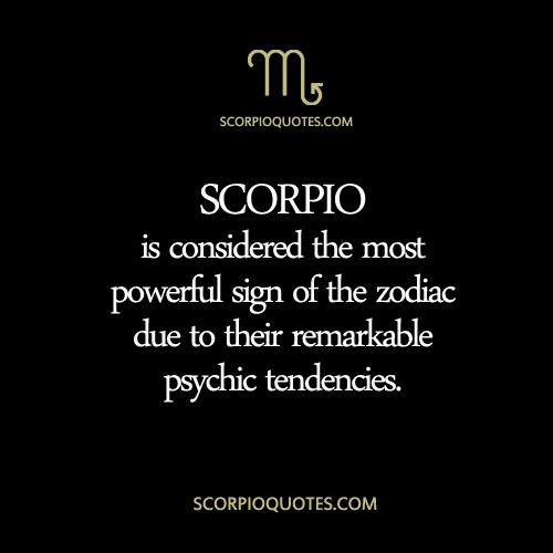 Scorpio Most Powerful Zodiac Sign Scorpio Quotes