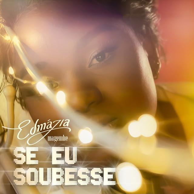 EDMAZIA MAYEMBE - SE EU SOUBESSE (MP3) 2020 [BAIXAR]
