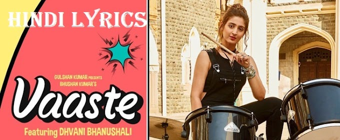 Vaste Lyrics In Hindi - Dhvani Bhanushali,Nikhil D'Souza