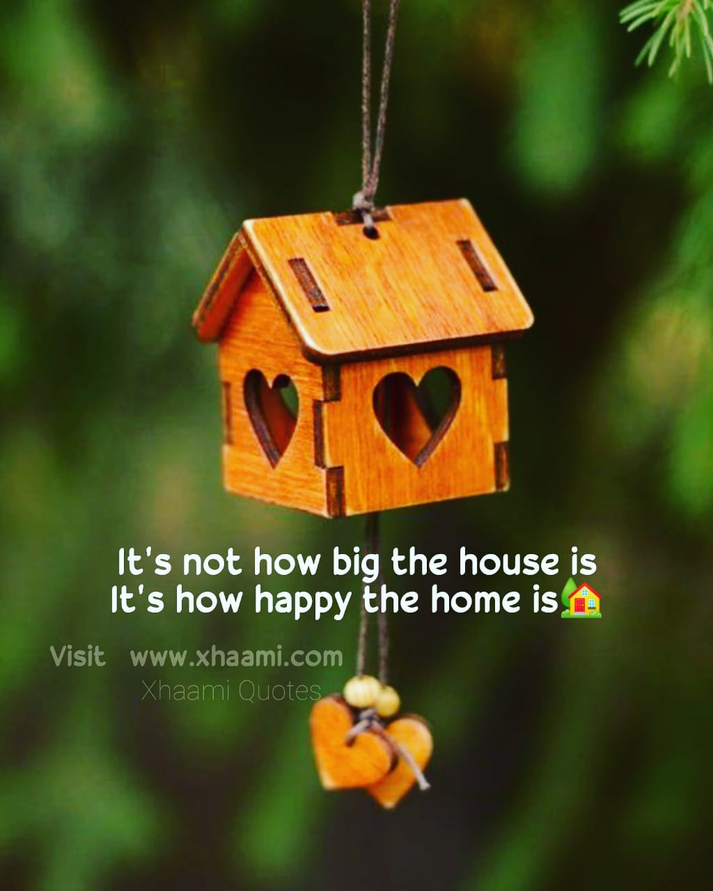 It's not how big the house is, It is how happy the home is Quote Xhami