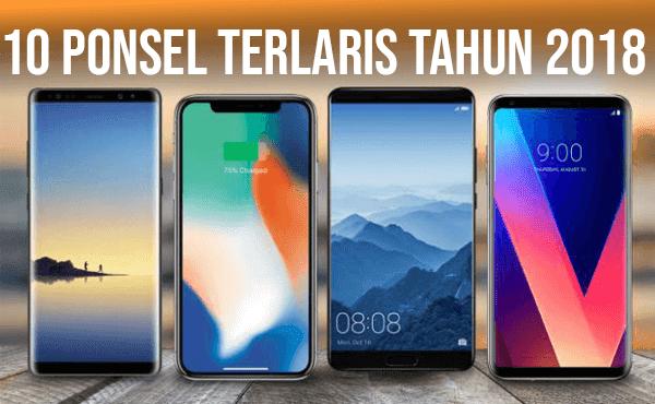 10 Merk Ponsel Terlaris di Dunia Tahun 2018