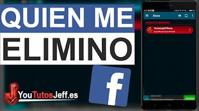 Como Saber quién me Elimino de Facebook Android - Fácil y Rápido
