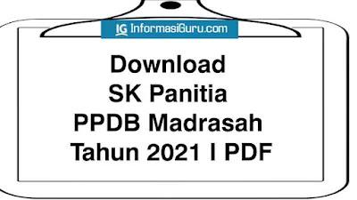 Download Contoh SK Panitia PPDB Madrasah Tahun 2021 I PDF