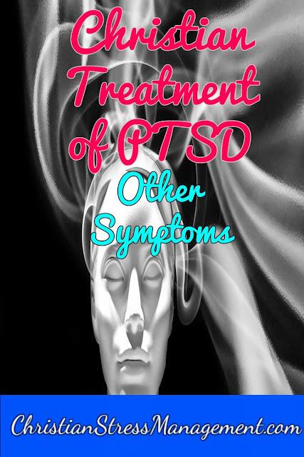 Christian Treatment of Other PTSD Symptoms
