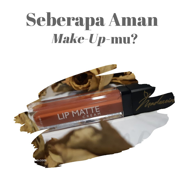 Ngobrolin Madezein : Cantiknya Warna Lip Matte Cream Halal dan Aman