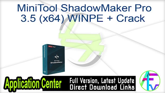 MiniTool ShadowMaker Pro 3.5 (x64) WINPE + Crack