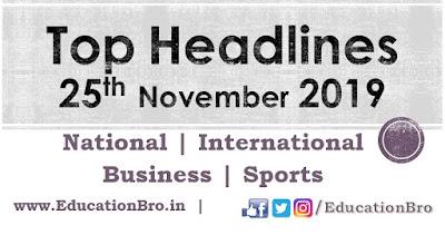 Top Headlines 25th November 2019 EducationBro