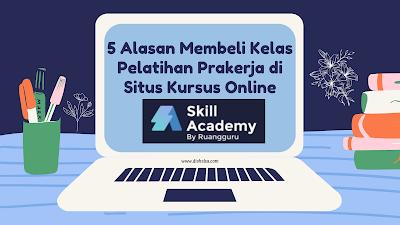Alasan Membeli Kelas Skill Academy