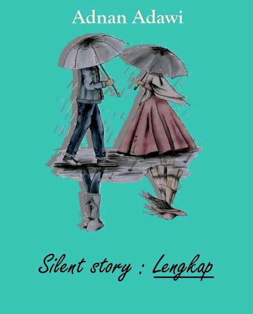 Novel Silent Story : Lengkap Karya Adnan Adawi PDF