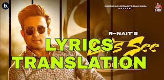 Let's See Lyrics Meaning/Translation in Hindi – R Nait
