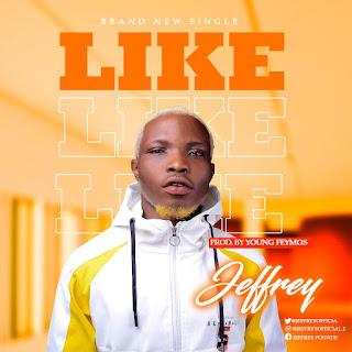 DOWNLOAD MP3 : JEFFREY -- LIKE