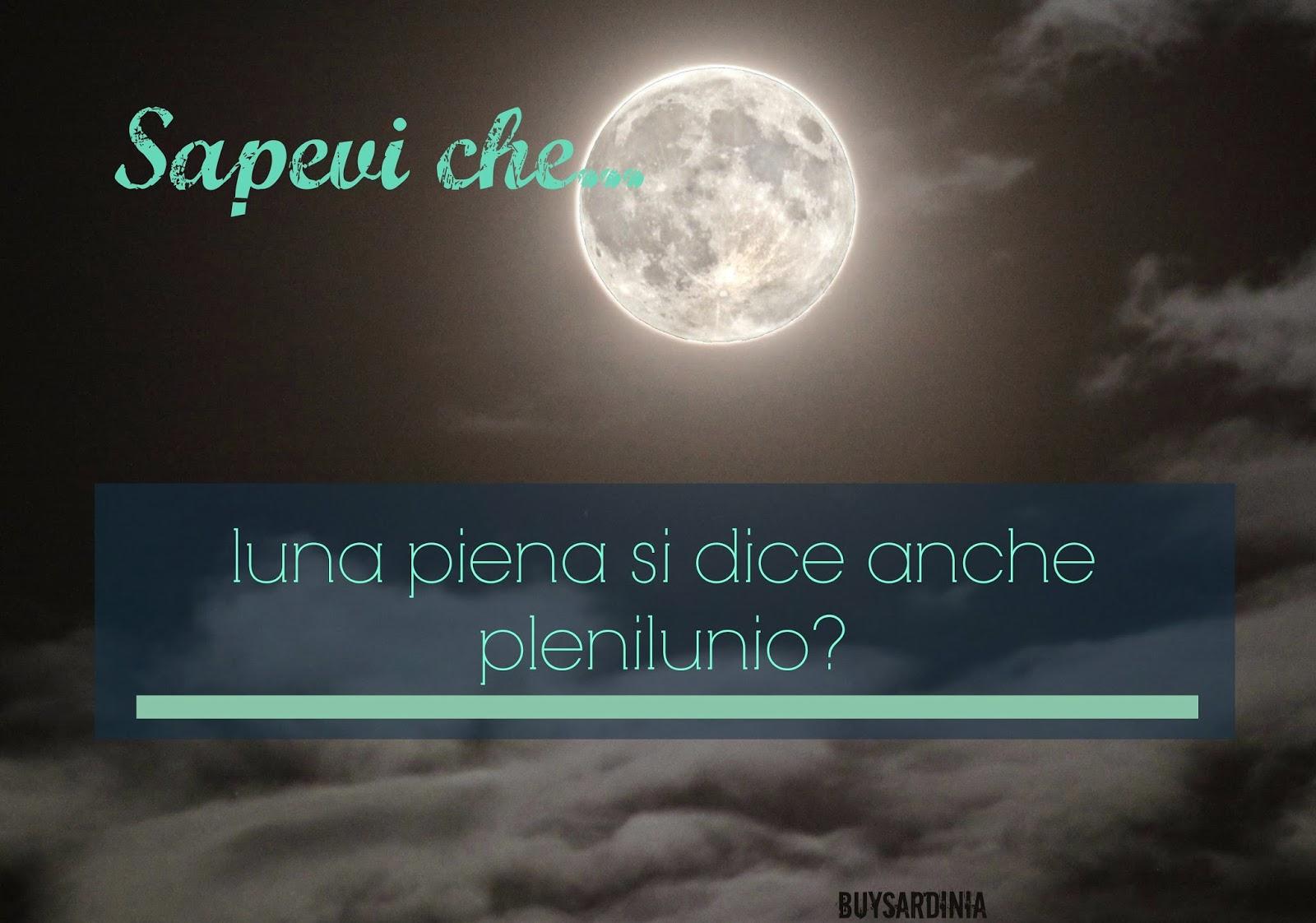 Sapevi che…Luna Piena