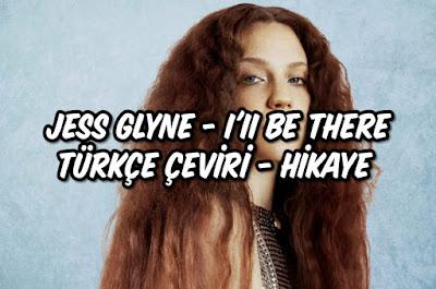 Jess Glyne - I'll Be There Türkçe Çeviri - Hikaye