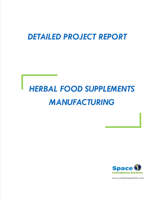 Project Report on Herbal Food Supplements Manufacturing