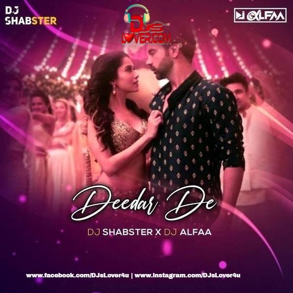 Deedar De Remix DJ Shabster X DJ Alfaa