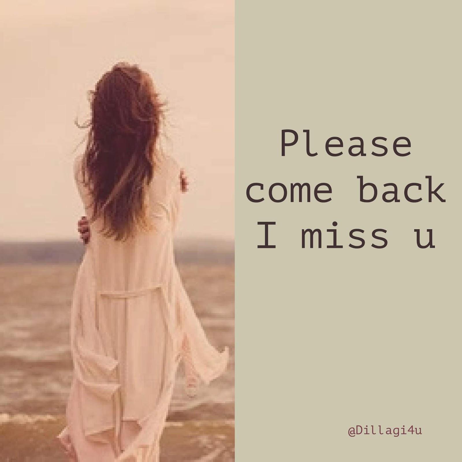 Please Come Back I Miss U