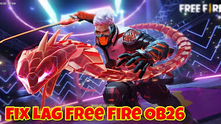 Fix lag free fire ob26