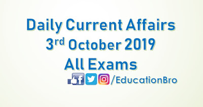 Daily Current Affairs 3rd October 2019 For All Government Examinations