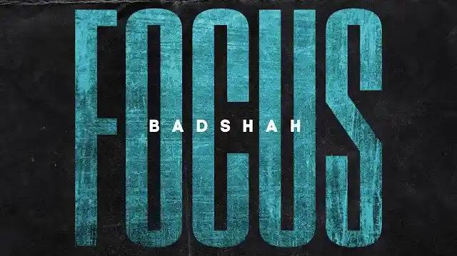 Badshah - Focus Full Song Lyrics   New Hindi Songs 2020