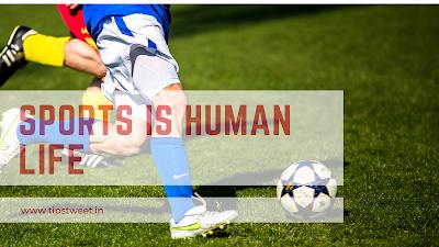 Sports is human life