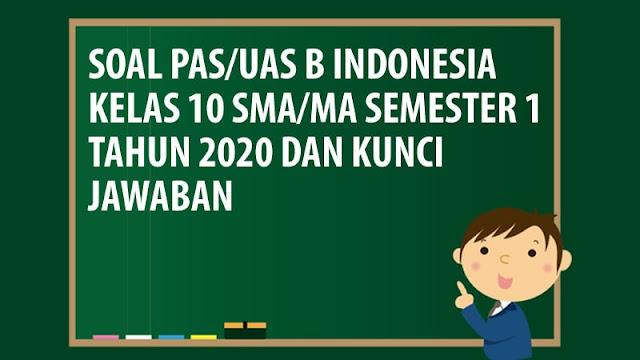 Soal Pas Uas Bahasa Indonesia Kelas 10 Sma Ma Semester 1 Tahun 2020 Andronezia