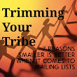 Trimming your tribe.  7 reasons a smaller mailing list is better for you as an author. ~ Write Kids' Books!