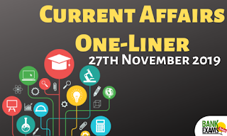 Current Affairs One-Liner: 27th November 2019