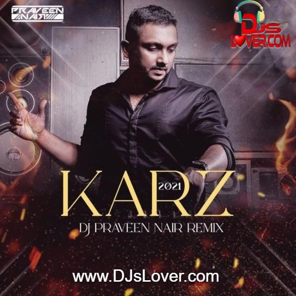 Karz Theme 2021 Remix DJ Praveen Nair
