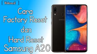Cara Factory Reset dan Hard Reset Galaxy A20