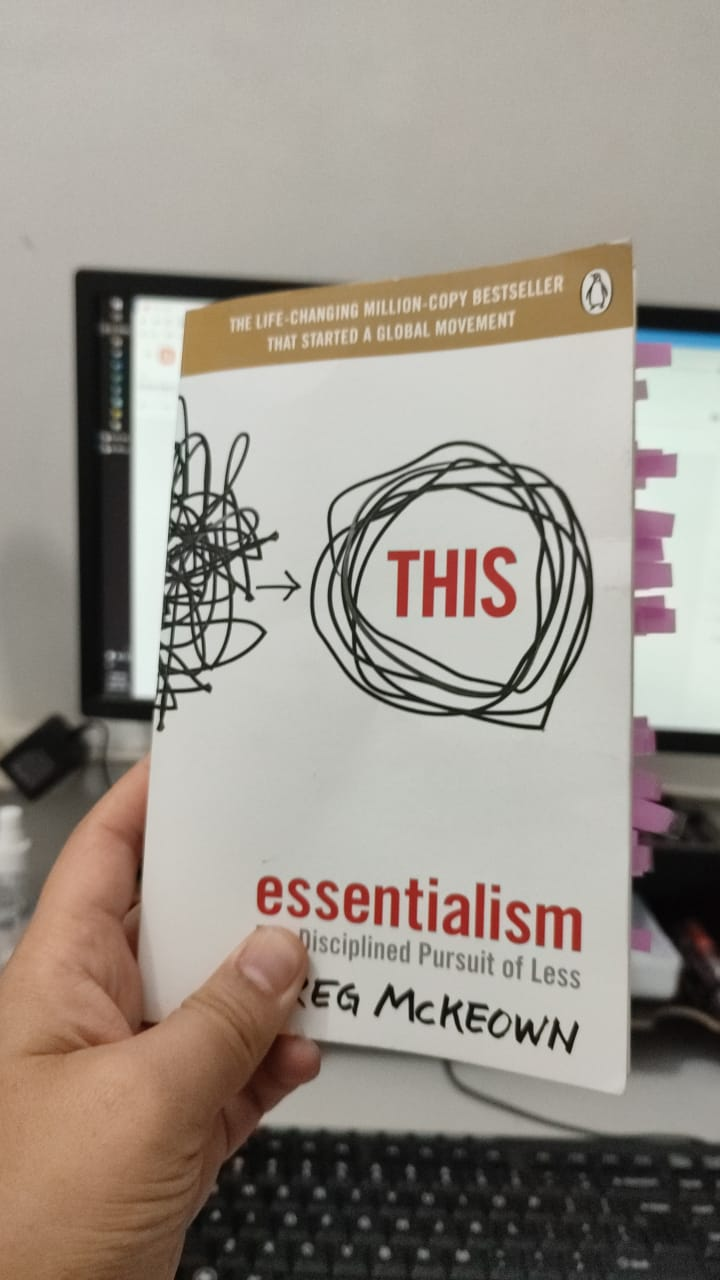 Book: Essentialism The Disciplined Pursuit of Less - Greg McKeown